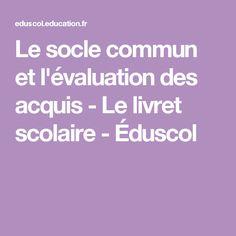 Le socle commun et l'évaluation des acquis - Le livret scolaire - Éduscol