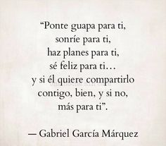 Autoayuda y Superacion Personal Some Quotes, Words Quotes, Quotes To Live By, Sayings, More Than Words, The Words, Motivational Phrases, Inspirational Quotes, Gabriel Garcia Marquez Quotes
