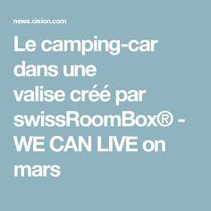 Le camping-car dans une valisecréé par swissRoomBox® - WE CAN LIVE on mars