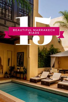 15 Beautiful Marrakech Riads for your stay.