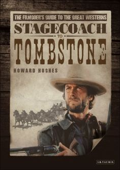 Bestseller Books Online Stagecoach to Tombstone: The Filmgoers' Guide to Great Westerns Howard Hughes $19 - http://www.ebooknetworking.net/books_detail-1845115716.html