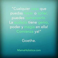 Me encanto este mensaje de #Goethe !☀️ Muy cierto e inspirador!  #aveenodailychallenge #aveeno #mamaholistica #momblogger #instaquotes #quote #instagram #instagood #instaholistic #holisticmom #igersperu #ig_peru_ #igersus #igerslatino #latina
