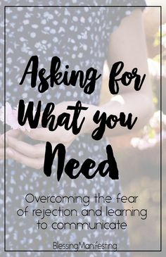 Ask For What You Need (It's okay, really) #selfcare #selflove Practice self-care by asking for what you need.