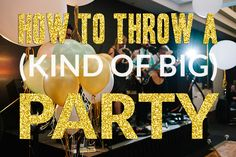How to throw a big party! It takes a lot of communication and planning to achieve a BIG party. This website will tell you the necessary steps on just how to do it! Adult Birthday Party, 30th Birthday Parties, Birthday Ideas, 23rd Birthday, Big Party, Party Time, Party Party, Bash, Practical Wedding
