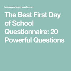 The Best First Day of School Questionnaire: 20 Powerful Questions
