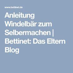 Anleitung Windelbär zum Selbermachen | Bettinet: Das Eltern Blog