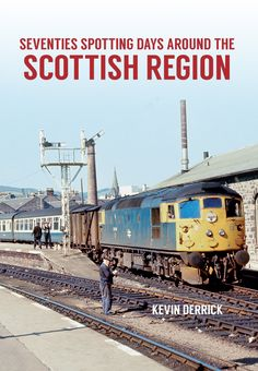 Kevin Derrick looks back at locomotive-spotting days around the Scottish region in the 1970s.
