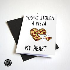 You've Stolen A Pizza My Heart - Funny Pun - Pizza Lovers Card