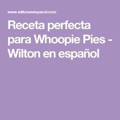 Receta perfecta para Whoopie Pies - Wilton en español