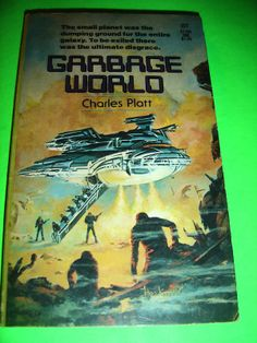 GARBAGE WORLD ~ BY CHARLES PLATT ~ VINTAGE PB BOOK