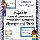 This Common Core aligned Algebra (order of operations and writing simple expressions) Assessment Pack is a complete formative and summative assessm...