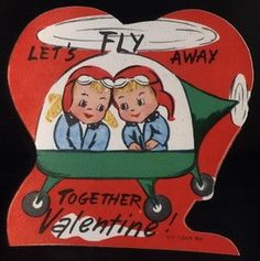 Dazzling Vintage Aircraft: The Major Attractions Of Air Festivals Valentine Greeting Cards, Vintage Valentine Cards, My Funny Valentine, Vintage Greeting Cards, Vintage Christmas Cards, Old Cards, Vintage Games, Vintage Ideas, Die Cut