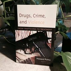 Drugs, Crime and Violence: From Trafficking to Treatment | Used, Rare, Vintage and Out of Print Books - www.ValiumBlueBooks.com #Books