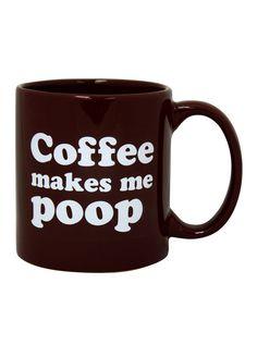 """Coffee Makes Me Poop"" Giant Mug #InkedShop #poop #coffee #Mug #kitchenware #homegoods #tea #gift #humor"