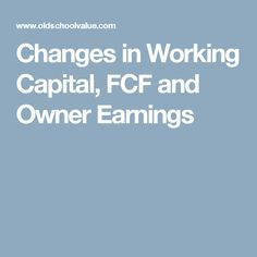 The complete guide to understanding changes in working capital, owner earnings, and FCF. Stock Investing, Investing In Stocks, Free Cash, Meant To Be, Change