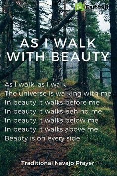 As I Walk With Beauty ITs Our Duty To Take Care Of The Beautiful World That Surrounds Us Love This Inspiring Poem About Nature