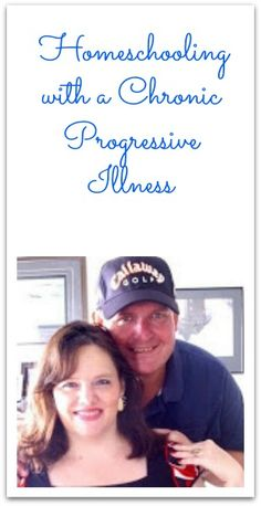 Guest Post:  How Can You Homeschool With a Chronic Progressive Illness? Part 1