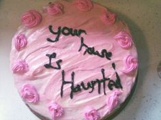 """Bwahaha! """"Your house is haunted"""" cake - misspelled and funny"""