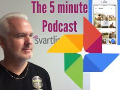 Svartling Network: The 5 minute podcast: #14 - my thoughts about Google Photos