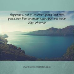 Meditation = happiness Walt Whitman, Meditation Quotes, Happiness, Happy, Ideas, Quotes On Meditation, Bonheur, Feeling Happy, Ser Feliz