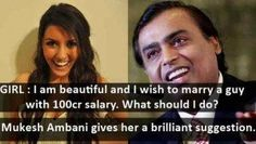 Mukesh Ambani reply to Young Hot girl who wants to marry a Rich guy.