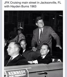 JFK in Jax 1960 with Haydon Burns  Lou Ritter (Pic says 1963 but has a Kennedy for President sign from 1960)