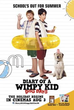 Diary of a Wimpy Kid: Dog Days (2012)  School is out and Greg is ready for the days of summer, when all his plans go wrong. What on earth is he going to do all summer?