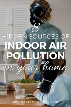 Unlike secondhand smoke, radon gas or mold which we can't control, most sources of indoor air pollution come from products we willingly bring into our home. Click to discover the 8 main sources of airborne toxins in your home. #greenliving #greenparenting #ecofriendly #sustainability #gogreen #naturalliving #climatechange #nontoxic #naturalhealth #healthyliving