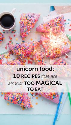 Unicorn Food - 10 Recipes That Are Almost Too Magical to Eat