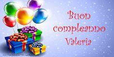 Buon Compleanno Valeria! - Cartoline di compleanno per Valeria - messaggiauguricartoline.com