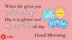 When life gives you Monday Dip it in glitter and Sparkle all day. Have an Awesome Week. Internship Program, Hello Monday, Marketing Training, Training Programs, Monday Motivation, Success Quotes, Motivationalquotes, Good Morning, Dip