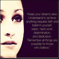 Keep your dreams alive. Understand to achieve anything requires faith and belief in yourself, vision, hard work, determination, and dedication. Remember all things are possible for those who believe.