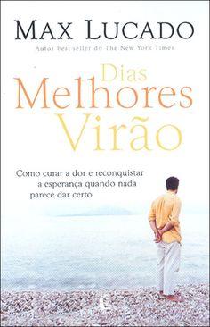 Livro Dias melhores virão (Max Lucado)