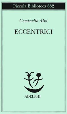 Eccentrici | Geminello Alvi - Adelphi Edizioni