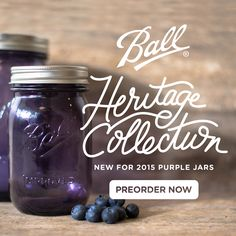 """2015 is here, which means a new color Ball® Heritage Collection jar! Our new period-inspired purple jars are emblazoned with """"Improved,"""" in homage to Ball® jars produced in 1915. We know you'll love them! And you can pre-order yours today."""
