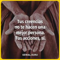 Tus creencias no te hacen mejor persona. Positive Phrases, Motivational Phrases, Positive Quotes, Spanish Inspirational Quotes, Spanish Quotes, Favorite Quotes, Best Quotes, Love Quotes, Quotes En Espanol