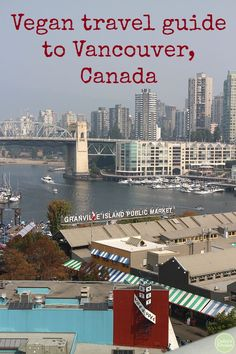 Vegan Vancouver: 3 days in Canada's third largest city. Things to do in Vancouver, vegan restaurants, shopping, and the great outdoors. Best Vegan Restaurants, Vegan Friendly Restaurants, Backpacking Canada, Canada Travel, Canada Trip, Quebec, Toronto, Canada Holiday, How To Become Vegan