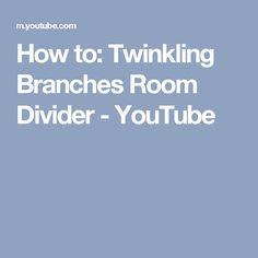 How to: Twinkling Branches Room Divider - YouTube