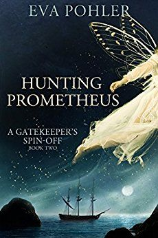 Hunting Prometheus: A Gatekeeper's Spin-Off, Book Two by [Pohler, Eva]