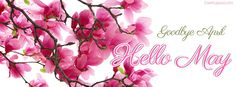 Goodbye April Hello May Facebook Cover coverlayout.com