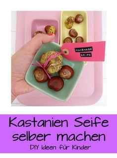 Herbstspecial: Kastanien Seife kann man ganz einfach selber machen. Probiere es doch mal aus.