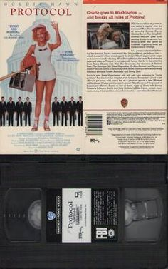 Protocol (VHS, 1984) Goldie Hawn, Chris Sarandon, Richard Romanus  Goldie Hawn stars in this comedy of political errors as Sunny Davis, a ditsy Washington, D.C., waitress who gets herself involved in the middle of international politics when she inadvertently saves a visiting foreign politician from an assassin's bullet. Sunny becomes an overnight national hero and is used as a political pawn in a Middle Eastern government scam, unaware of the plot against her until it's almost too late.