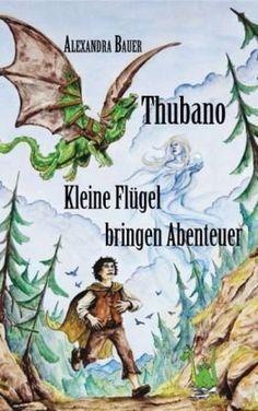 Büchereckerl: Thubano – Kleine Flügel bringen Abenteuer