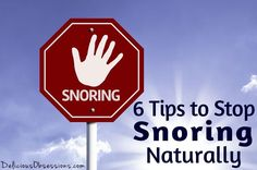 6 Tips to Stop Snoring Naturally // deliciousobsessions.com // #snoring #sleep #health