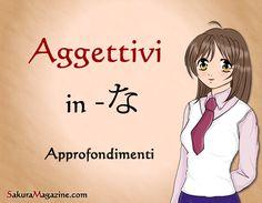 http://sakuramagazine.com/giapponese-lezione-20-aggettivi-in-%E3%81%AA-parte-2/