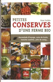 0086dff3bf Petites conserves d´une ferme bio Ferme Bio, Livres À Lire, Cuisine Bio