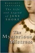 The Mysterious Mistress: The Life and Legend of Jane Shore by Margaret Crosland http://www.amazon.com/dp/075093851X/ref=cm_sw_r_pi_dp_KlmMtb1FBH1B0RR1