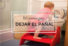 20 Cuentos para dejar el pañal Montessori, My Children, My Books, Baby Kids, Childrens Books, Childcare, Infant Activities, Activities For Kids, Storytelling
