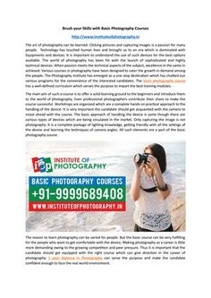Basic photography courses +91-999-968-9408  The basic photography course has a well-defined curriculum which serves the purpose to impart the best training modules.