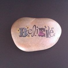 Check out this item in my Etsy shop https://www.etsy.com/listing/184769297/believe-inspirational-garden-stone-home